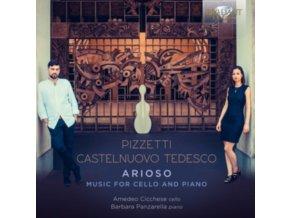 AMEDEO CHICCHESE / BARBARA PANZARELLA - Pizzetti & Castelnuovo - Tedesco: Arioso. Music For Cello And Piano (CD)