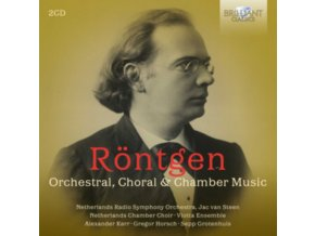 VIOTTA ENSEMBLE / NETHERLANDS CHAMBER CHOIR / NETHERLANDS RADIO SYMPHONY ORCHESTRA / JAC VAN STEEN / ALEXANDER KERR - Rontgen: Orchestral. Choral & Chamber Music (CD)