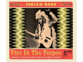 VARIOUS ARTISTS - Indian Bred - Fire In The Teepee (CD)