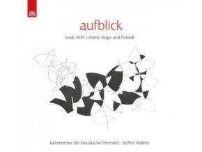 KAMMERCHOR DER KREUZKIRCHE CHEMNITZ & STEFFEN WALTHER - Aufblick: Verdi. Wolf. Urbaitis. Reger And Nystedt (CD)