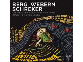 ORCHESTRE NATIONAL DAUVERGNE / ROBERTO FORES VESES - Berg. Webern. Schreker (CD)