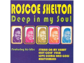 ROSCOE SHELTON - Deep In My Soul (CD)