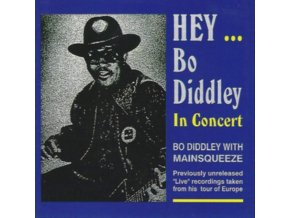 BO DIDDLEY - Hey Bo Didley In Concert (CD)