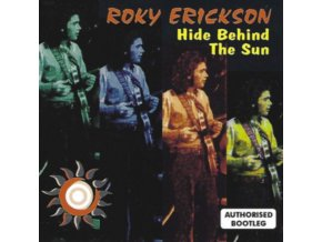 ROKY ERICKSON - Hide Behind The Sun (CD)