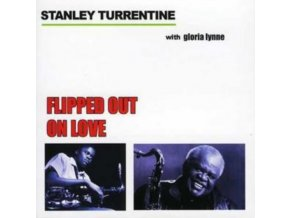 STANLEY TURRENTINE - Flipped Out On Love (CD)