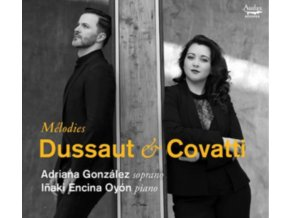 ADRIANA GONZALEZ / INAKI ENCINA OYON - Dussaut & Covatti: Melodies (CD)