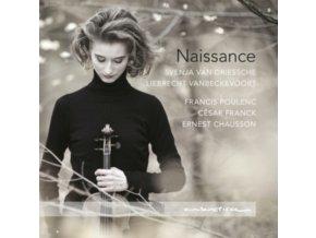 SVENJA VAN DRIESSCHE & LIEBRECHT VANBECKEVOORT - Naissance: Poulenc. Franck. Chausson (CD)