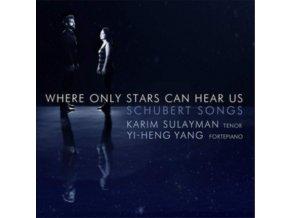 KARIM SULAYMAN / TENOR / YI-HENG YANG / FORTEPIANO - Where Only Stars Can Hear Us: Schubert Songs (CD)
