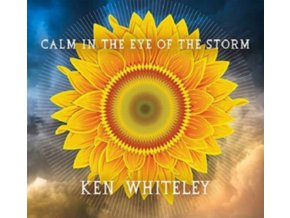 KEN WHITELEY - Calm In The Eye Of The Storm (CD)