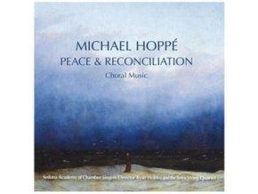 MICHAEL HOPPE - Peace & Reconciliation (CD)