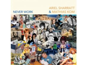 ARIEL SHARRATT & MATHIAS KOM - Never Work (CD)