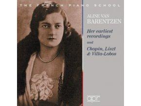 ALINE VAN BARENTZEN / FRENCH - Aline Van Barentzen: Her earliest recordings and Chopin. Liszt & Villa-Lobos (CD)