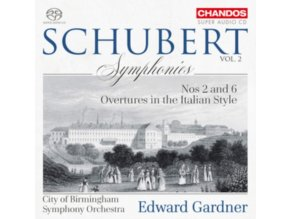 CBSO - Franz Schubert: Symphonies Nos 2 and 6 / Overtures in the Italian Style (SACD)
