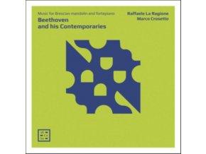 RAFFAELE LA RAGIONE / MARCO CROSETTO - Beethoven And His Contemporaries: Music For Mandolin And Fortepiano (CD)