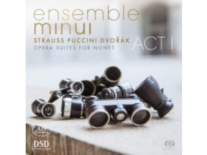 ENSEMBLE MINUI - Opera Suites For Nonet - Works By Strauss. Puccini & Dvorak (SACD)