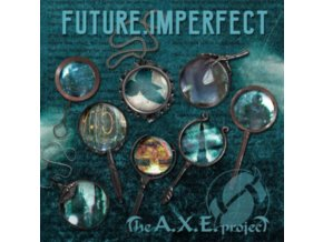 A.X.E. PROJECT - Future Imperfect (CD)