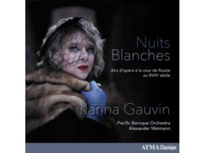 KARINA GAUVIN / PACIFIC BAROQUE ORCHESTRA & ALEXANDER WEIMANN - Nuits Blanches: Opera Arias At The Russian Court Of The 18Th Century (CD)