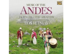 LOS RUPHAY - Music Of The Andes - JachA Uru (The Great Day) (CD)