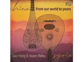 GAO HONG & ISSAM RAFEA - From Our World To Yours (CD)