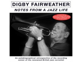 DIGBY FAIRWEATHER - Notes From A Jazz Life (CD)