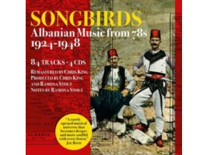 VARIOUS ARTISTS - Songbirds - Albanian Music From 78S - 1924 To 1948 (CD)