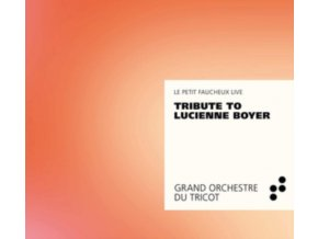 GRAND ORCHESTRE DU TRICOT - Tribute To Lucienne Boyer (CD)