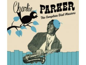 CHARLIE PARKER - The Complete Dial Masters (Centennial Celebration Collection) (CD)