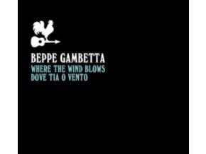 BEPPE GAMBETTA - Where The Wind Blows (Dove Tia O Vento) (CD)
