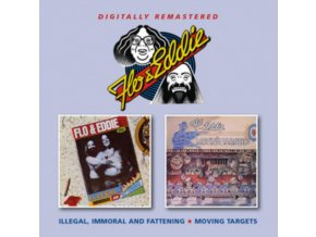 FLO & EDDIE - Illegal. Immoral And Fattening / Moving Targets (CD)