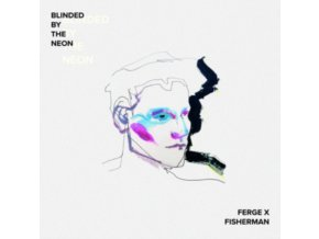 FERGE X FISHERMAN - Blinded By The Neon (CD)