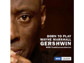 WAYNE MARSHALL / WDR FUNKHAUSORCHESTER / PAQUITO DRIVERA - Born To Play Gershwin (CD)