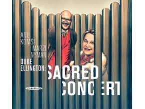 KOMSI / NYMAN - Duke Ellington: Sacred Concert (CD)