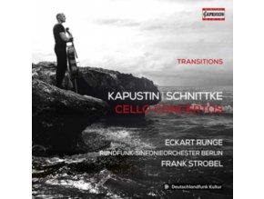 RUNGE / RSBERLIN / STROBEL - Nikolai Kapustin / Alfred Schnittke: Transitions - Cello Concertos (CD)