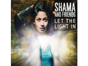 SHAMA AND FRIENDS - Let The Light In (CD)