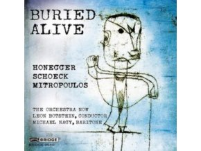 VARIOUS ARTISTS - Buried Alive - Honegger. Schoeck. Mitropoulos (CD)