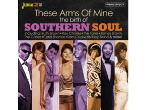 VARIOUS ARTISTS - These Arms Of Mine - The Birth Of Southern Soul (CD)