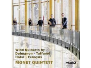 MONET QUINTETT - Wind Quintets By Dubugnon. Taffanel. Holst & Francaix (CD)