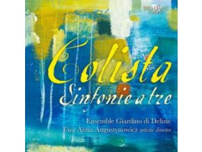 ENSEMBLE GIARDINO DI DELIZIE / EWA ANNA AUGUSTYNOWICZ - Colista: Sinfonie A Tre (CD)