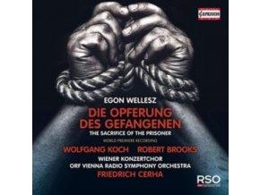 WIENER KONZERTCHOR / ORF VRSO - Egon Wellesz: Die Opferung Des Gefangenen (The Sacrifice Of The Prisoner) (CD)