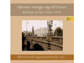 VARIOUS ARTISTS - Operans Motiga Vag Till Storan: Goteborgs Lyriska Teater 100 Ar (CD)