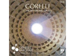 SOPHIE GENT / LUCINDA MOON / GENESIS BAROQUE - Corelli: Concerti Grossi Opus 6 (CD)