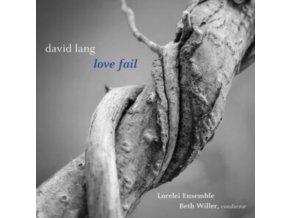LORELEI ENSEMBLE / WILLER - David Lang: Love Fail (Version For Womens Chorus) (CD)