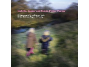 ISABELLA. JASPER AND SIMON FISHER TURNER - Savage Songs Of Brutality And Food. (CD)