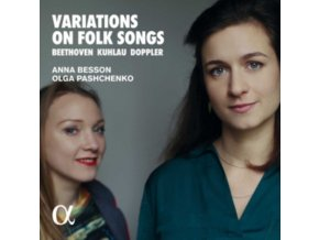 OLGA PASHCHENKO / ANNA BESSON - Beethoven. Kuhlau & Doppler: Variations On Folk Songs (CD)