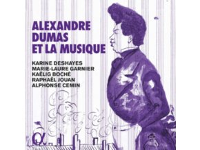 ALPHONSE CEMIN / KARINE DESHAYES / MARIE-LAURE GARNIER / KAELIG BOCHE / RAPHAEL JOUAN - Alexandre Dumas Et La Musique (CD)