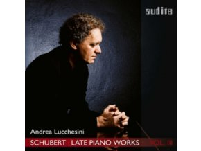 ANDREA LUCCHESINI - Schubert: Late Piano Works - Vol. III (CD)