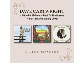 DAVE CARTWRIGHT - A Little Bit Of Glory/Back To The Garden/Dont Let Your Family Down (CD)