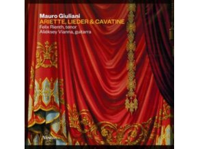 FELIX RIENTH & ALIEKSEY VIANNA - Mauro Giuliani: Ariette. Lieder & Cavatine (CD)