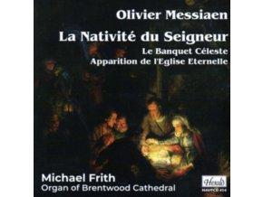 MICHAEL FRITH - Messiaen: La Nativite Du Seigneur (CD)