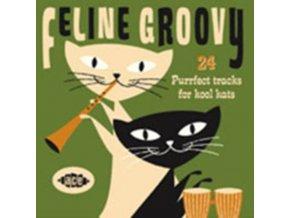 VARIOUS ARTISTS - Feline Groovy - 24 Purrfect Tracks For (CD)